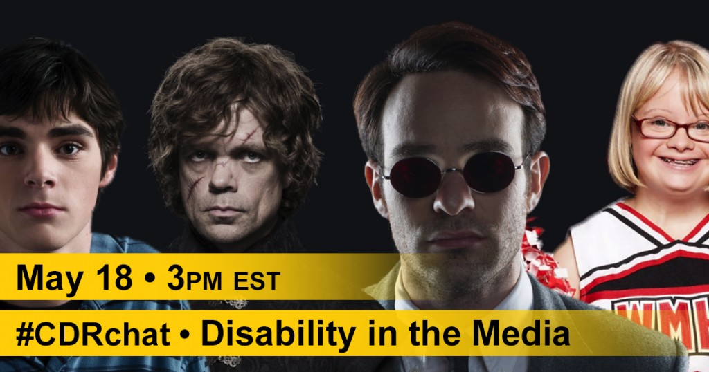 "four acting professionals with disabilities. Yellow bars said, ""May 18. 3pm est. #CDRchat. Disability in the Media."""