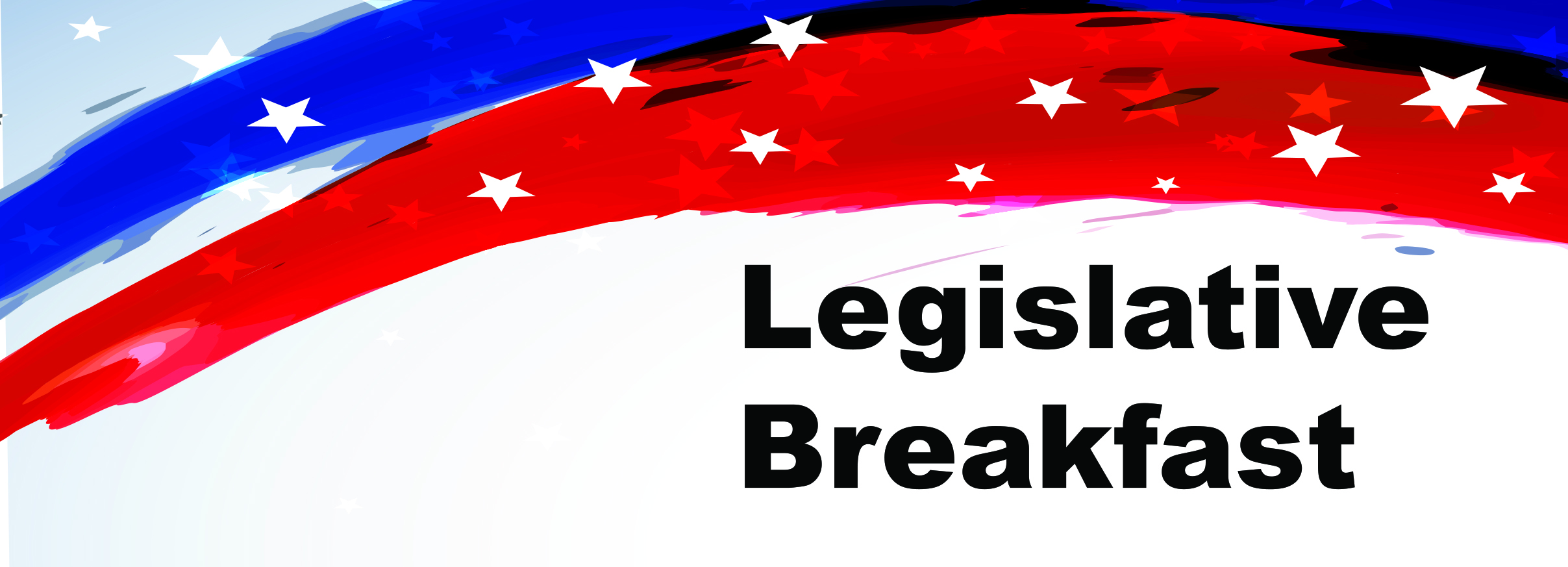 "blue and red brush across top with white stars. Black text reads, ""Legislative Breakfast."""