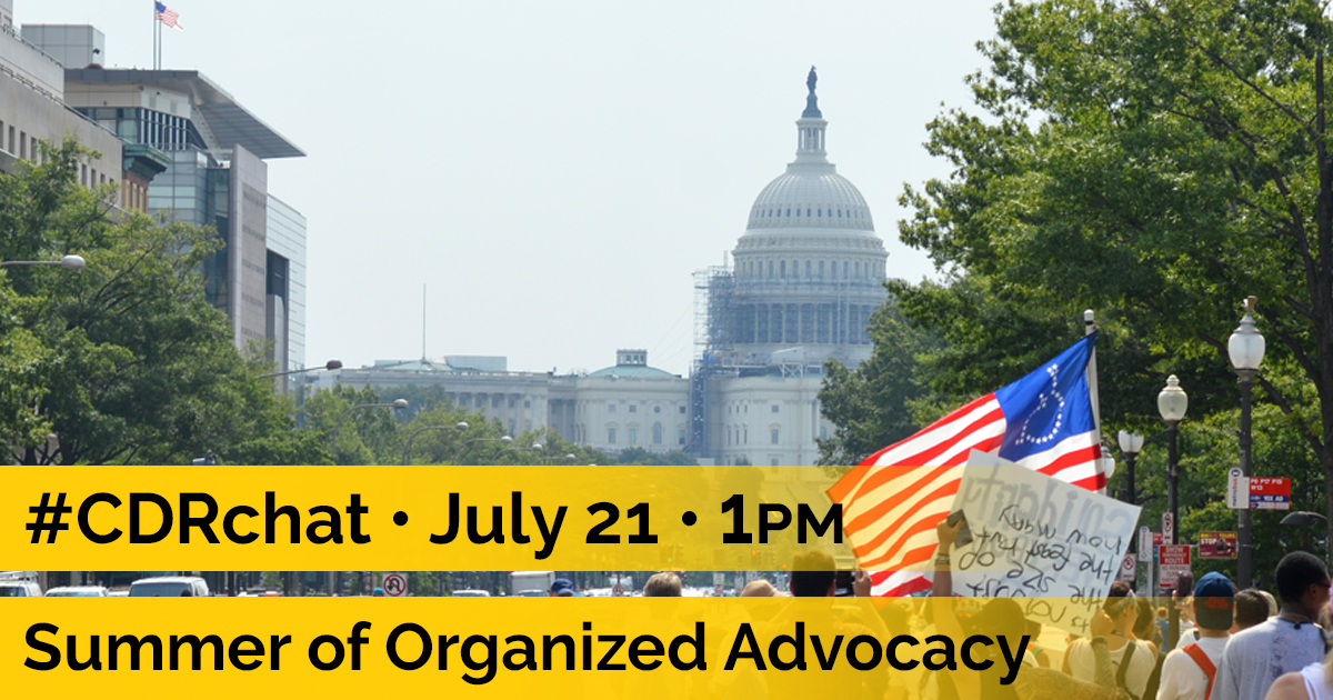 "marching with disability flag in DC toward the Capitol building. Yellow bars with text reads, ""#CDRchat. July 21. 1pm. Summer of Organized Advocacy."""
