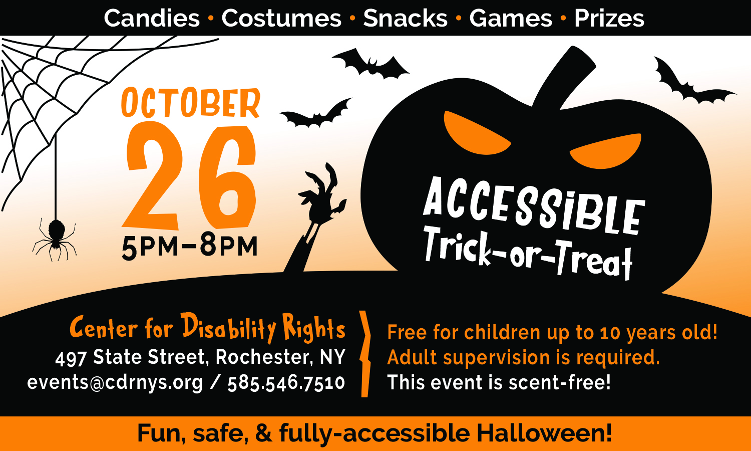 "Graphics of large black pumpkin, ""Accessible Trick-or-Treat"", with bats, spider web on orange. Text, ""Oct 26, 5-8pm. Candies, costumes, snacks, games, prizes. Center for Disability Rights. Free for age up to 10. Fun, safe, and fully-accessible Halloween."""